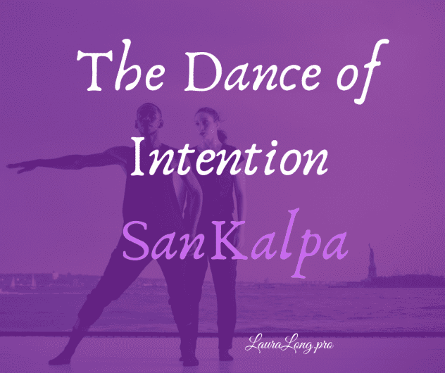 Do you know how to dance with your intentions?
